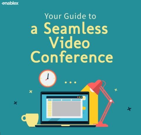 A Guide To A Seamless Video Conference